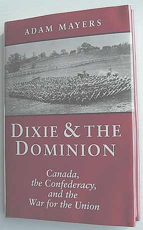 Image for Dixie & the Dominion: Canada, the Confederacy, and the War for the Union