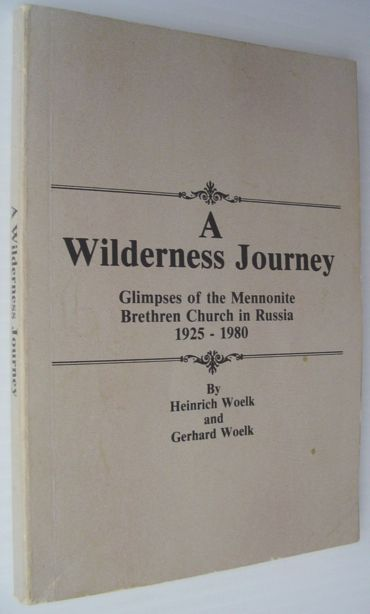 Image for A Wilderness Journey - Glimpses of the Mennonite Brethren Church in Russia, 1925-1980: Perspectives on Mennonite Life and Thought No. 4