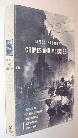 Image for Crimes and Mercies: The Fate of German Civilians Under Allied Occupation, 1944-1950