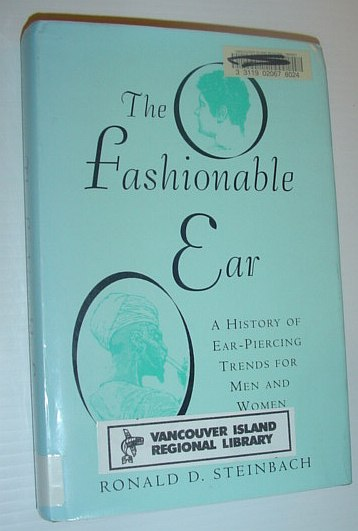 Image for The Fashionable Ear: A History of Ear-Piercing Trends for Men and Women