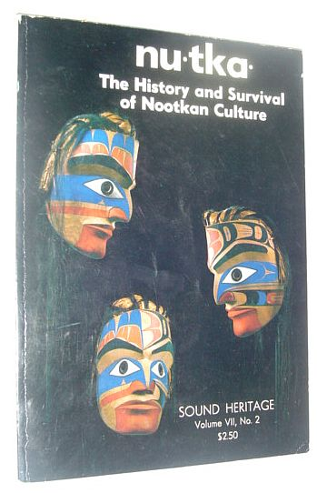 Image for Nutka - The History and Survival of Nootkan Culture: Sound Heritage, Volume VII, Number 2