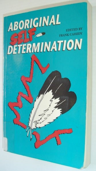 Image for Aboriginal self-determination: Proceedings of a conference held September 30-October 3, 1990