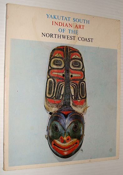 Image for Yakutat South Indian Art of the Northwest Coast: Exhibition Catalogue 13 March/26 April 1964