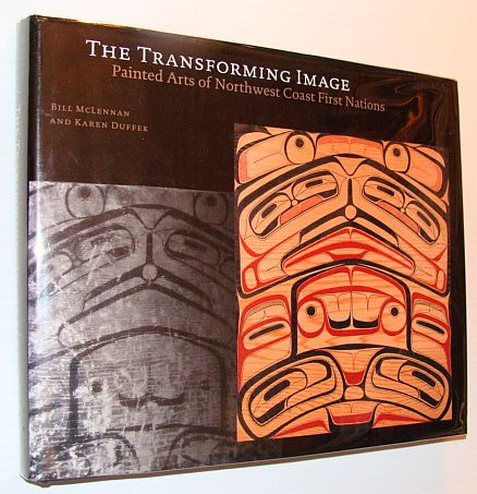 Image for The Transforming Image: Painted Arts of Northwest Coast First Nations