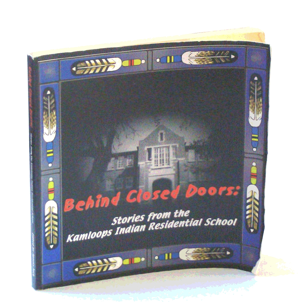 Image for Behind Closed Doors: Stories from the Kamloops Residential School