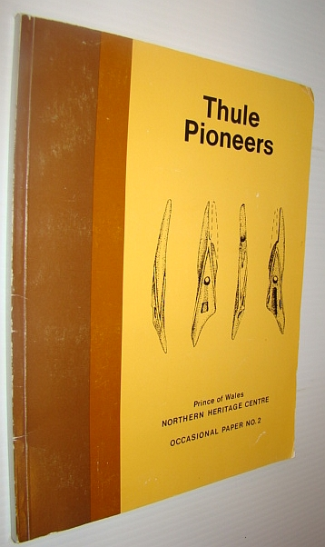 Image for Thule pioneers (Occasional papers of the Prince of Wales Northern Heritage Centre)