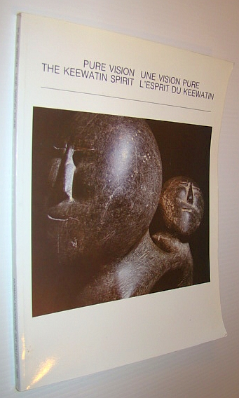 Image for Pure Vision: The Keewatin Spirit / Une Vision Pure: L'Esprit du Keewatin (English and French Edition)