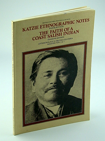 Image for Katzie Ethnographic Notes, The Faith of a Coast Salish Indian (Anthropology in British Columbia)