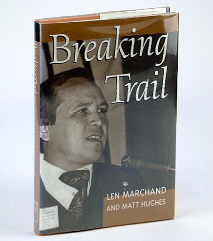 Image for Breaking Trail: The Autobiography of Len Marchand