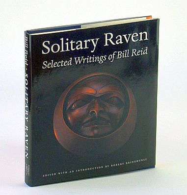 Image for Solitary Raven: the Selected Writings of Bill Reid