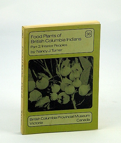 Image for Food Plants of British Columbia (B.C.) Indians, Part 2 (Two) - Interior Peoples: Handbook No. 36