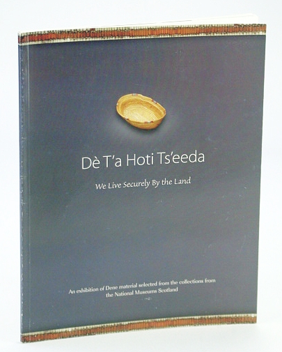 Image for Dè T'a Hoti Ts'eeda : We Live Securely by the Land