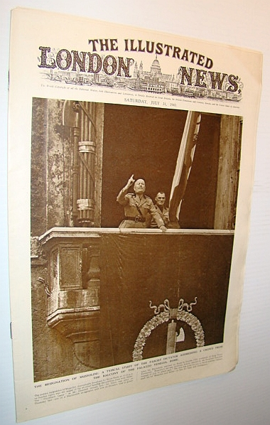 Image for The Illustrated London News, Saturday, July 31, 1943 - The War Completely and Exclusively Illustrated - Cover Photo of Mussolini Speaking from the Palazzo Venezia