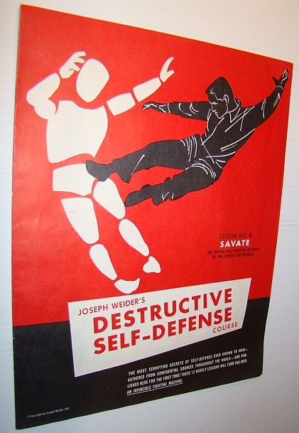 Image for Joseph Weider's Destructive Self-Defense Course - Lesson No. 8 (Eight) - Savate - The Brutal Foot Fighting Methods of the French Underground