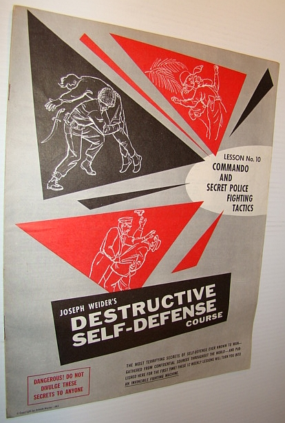 Image for Joseph Weider's Destructive Self-Defense Course - Lesson No. 10 (Ten) - Commando and Secret Police Fighting Tactics - DANGEROUS! Do Not Divulge These Secrets to Anyone!