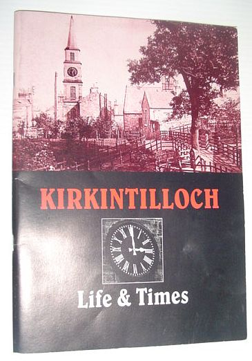 Image for Kirkintilloch: Life and Times