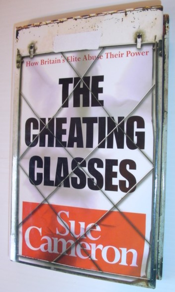 Image for The Cheating Classes : The Disempowerment of the British People
