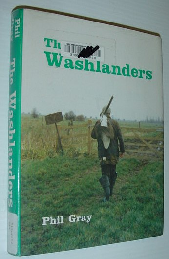 Image for The Washlanders: Tales of the wildfowlers, shepherds, and eel catchers of the Nene Washes