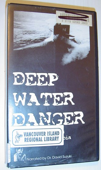 Image for Deep Water Danger - Nuclear Warships in British Columbia:  VHS Video Tape in Case