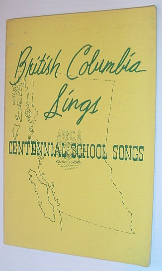 Image for British Columbia Sings: Centennial School Songs - Arrangements for Unison and Part Singing