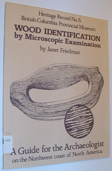 Image for Wood identification by microscopic examination: A guide for the archaeologist on the Northwest coast of North America (Heritage record)