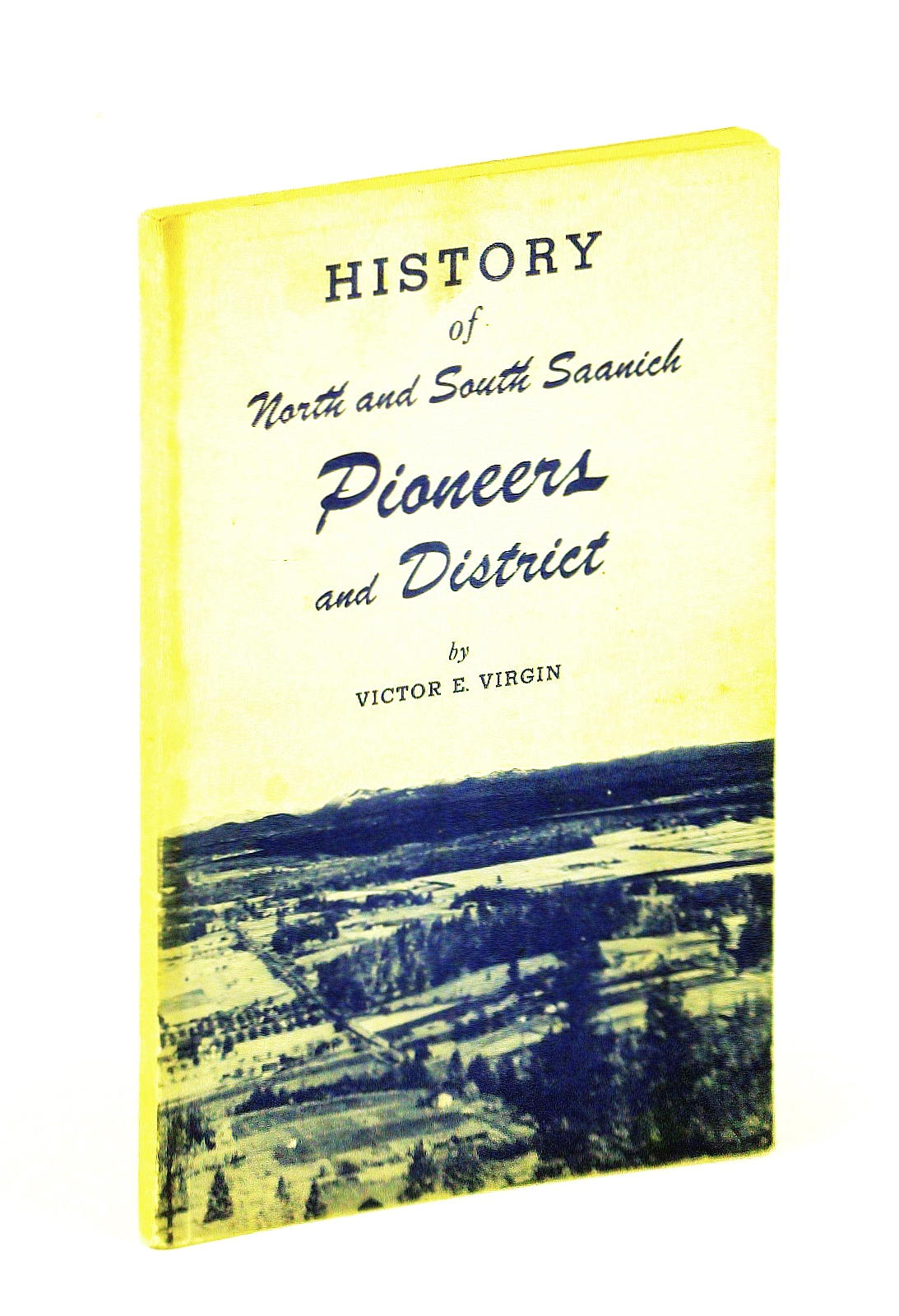 Image for History of North and South Saanich: Pioneers and District