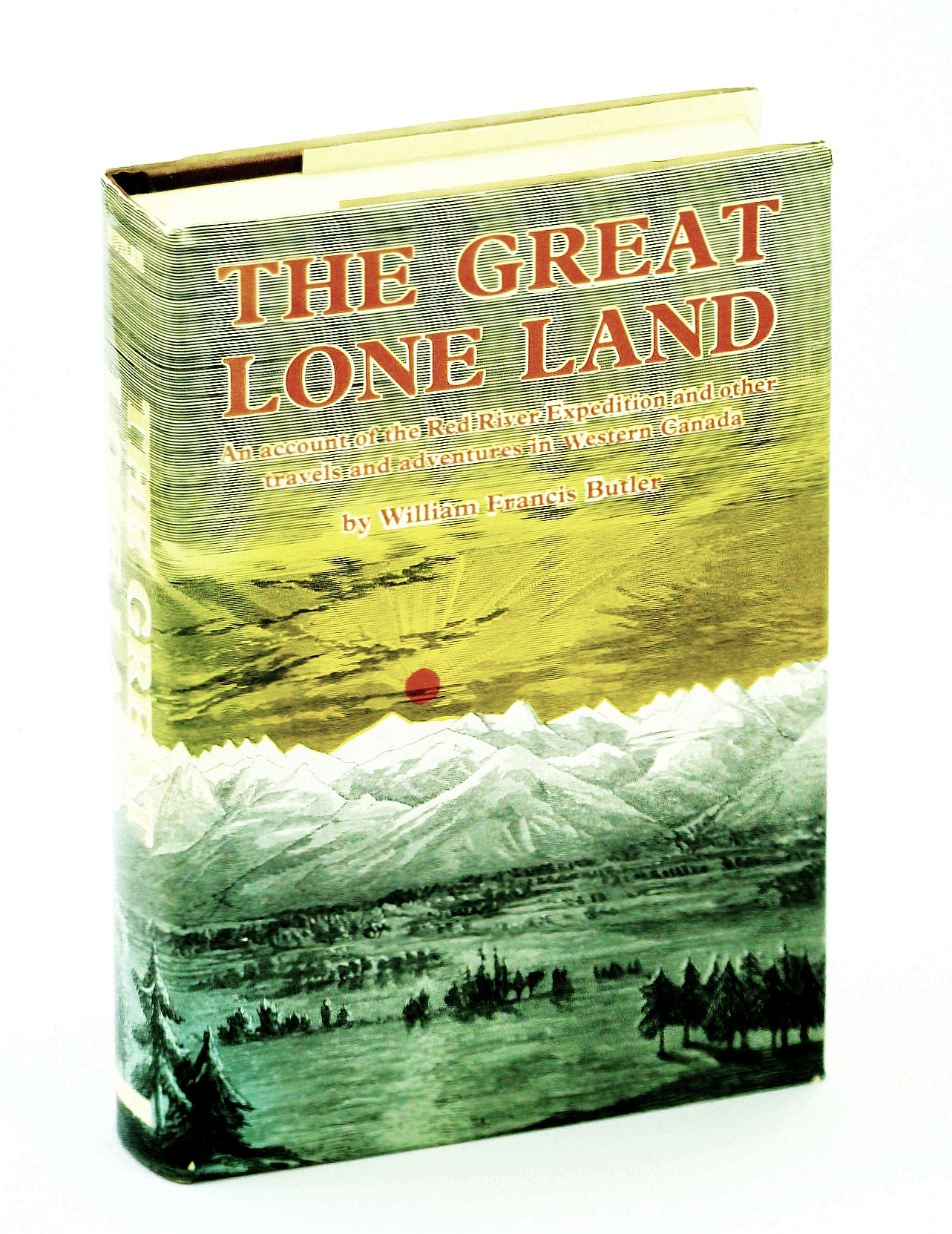 Image for Great Lone Land - An Account Of The Red River Expedition And Other Travels And Adventures In Western Canada