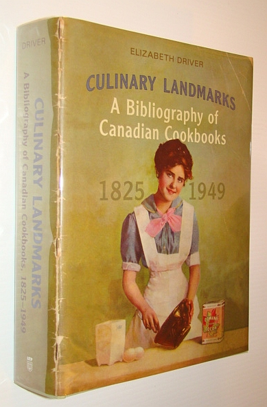 Image for Culinary Landmarks: A Bibliography of Canadian Cookbooks, 1825-1949 (Studies in Book and Print Culture)