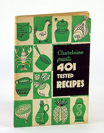 Image for Chatelaine Presents 401 (Four-Hundred and One) Tested Recipes - A Chatelaine Cookbook (Cook Book)