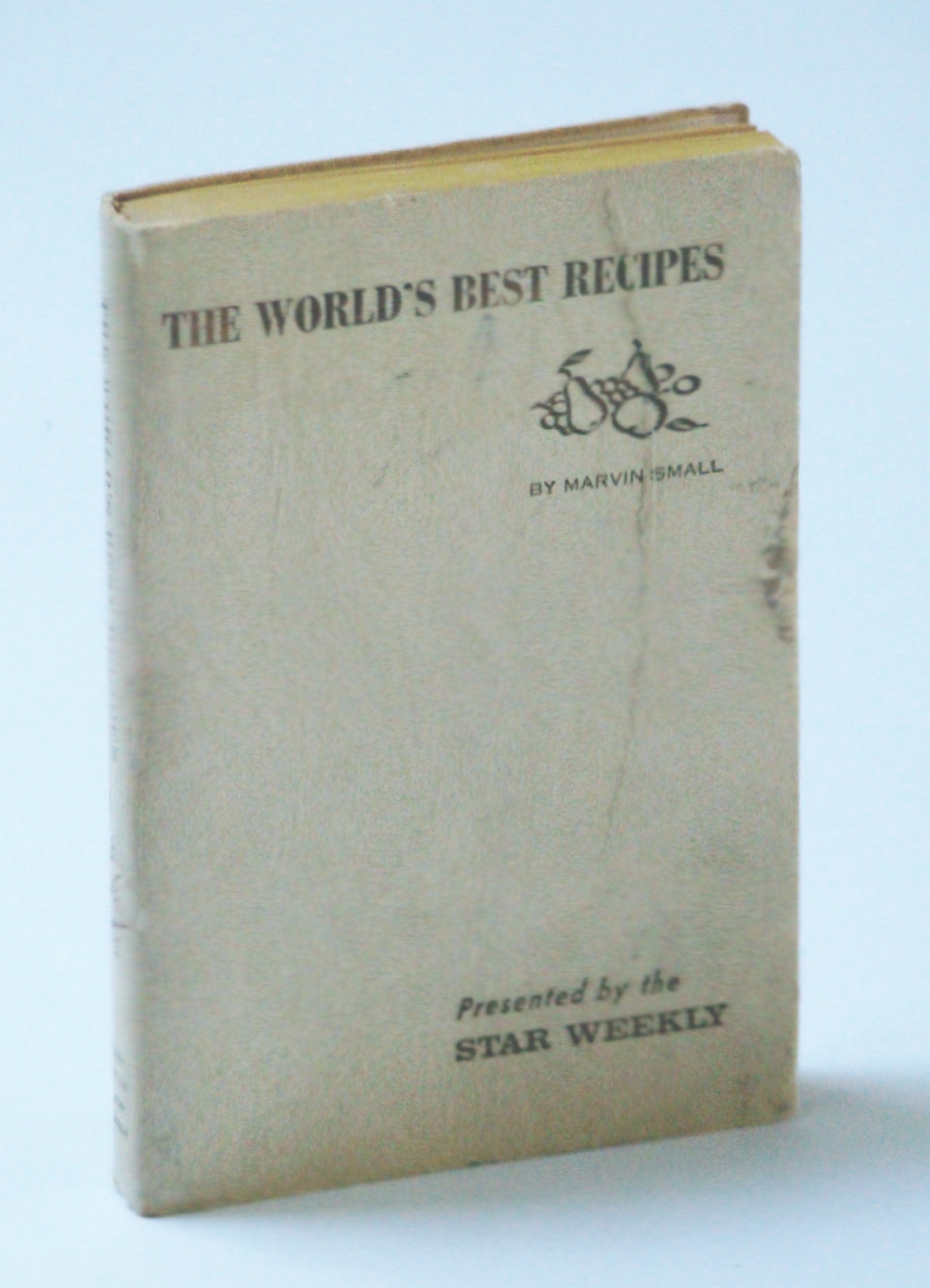 Image for The World's Best Recipes - Presented By the Star Weekly