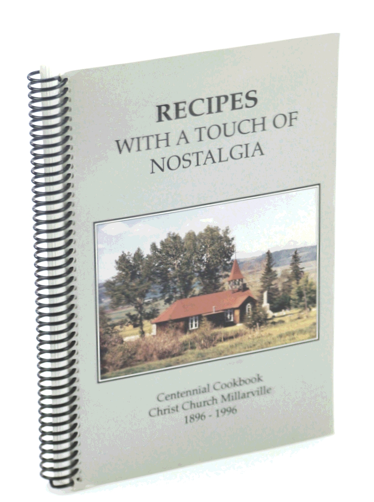Image for Recipes with a touch of nostalgia: Centennial cookbook, Christ Church, Millarville, 1896-1996