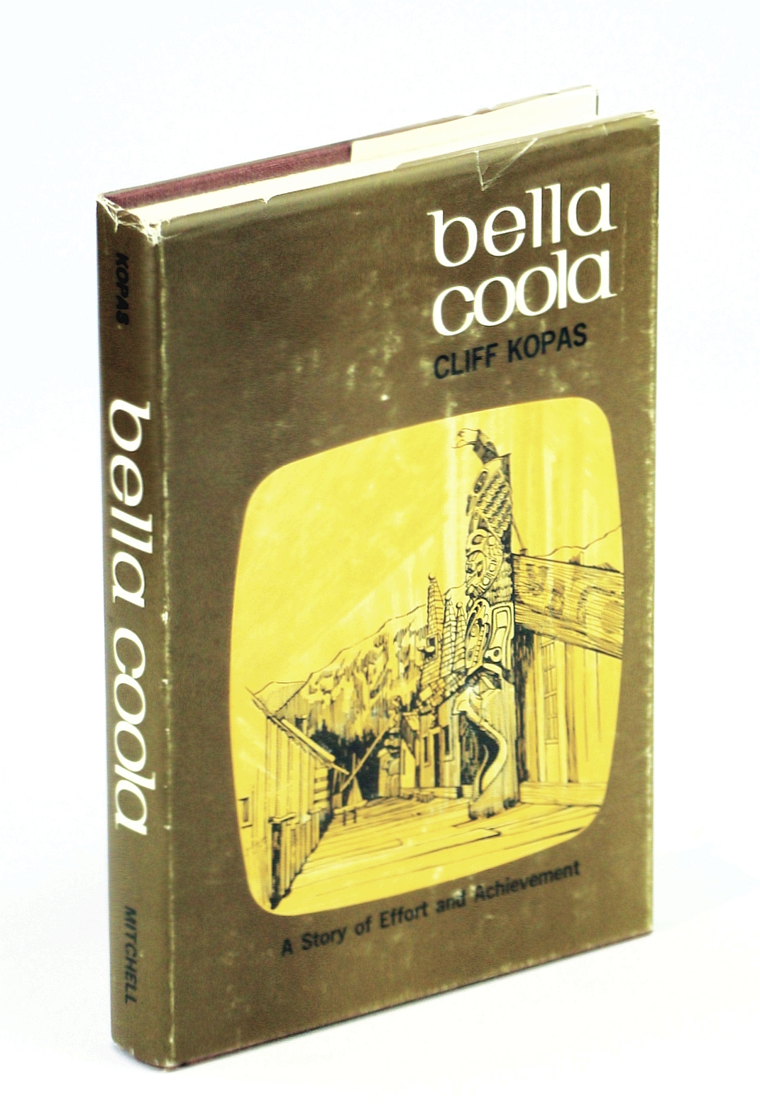 Image for Bella Coola - A Story of Effort and Achievement