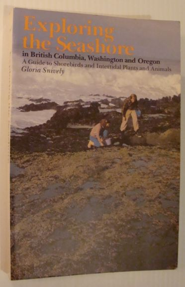 Image for Exploring the Seashore in British Columbia, Washington and Oregon: A Guide to Shorebirds and Intertidal Plants and Animals