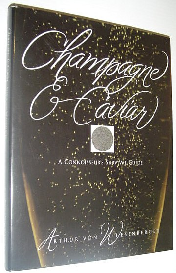 Image for Champagne & Caviar: A Connoisseur's Survival Guide