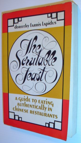 Image for The scrutable feast: A guide to eating authentically in Chinese restaurants