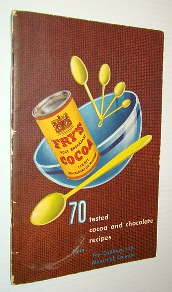Image for 70 (Seventy) Tested Cocoa and Chocolate Recipes From Fry-Cadbury Ltd., Montreal, Canada