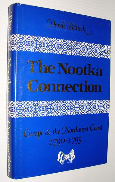 Image for The Nootka Connection; Europe and the Northwest Coast, 1790-1795