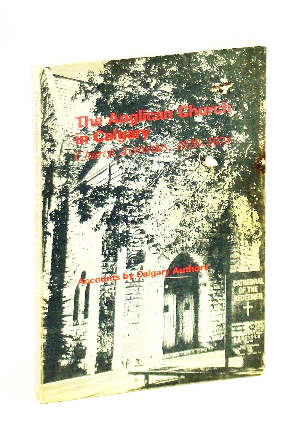 Image for The Anglican Church in Calvary: Church Activities, 1878 - 1974 - Accounts by Calgary Authors