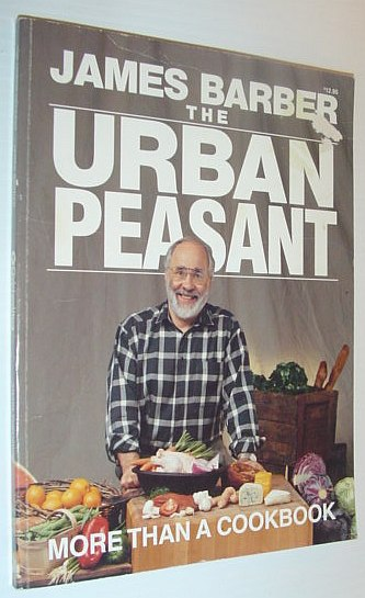 Image for The Urban Peasant: More Than a Cookbook