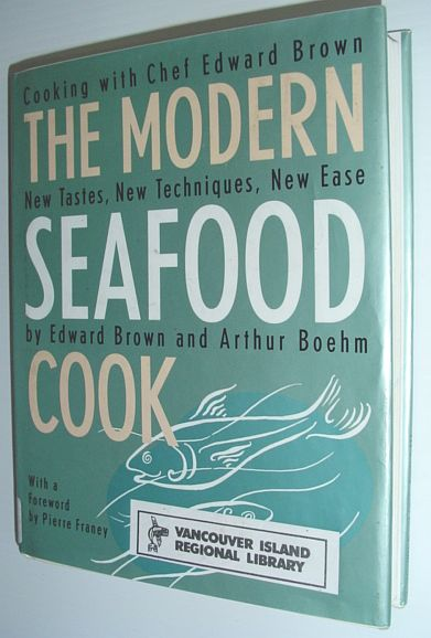 Image for The Modern Seafood Cook: New Tastes, New Techniques, New Ease