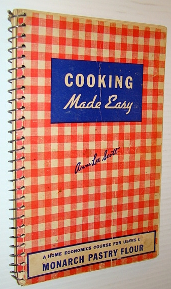 Image for Cooking Made Easy - A Home Economics Course for Users of Monarch Pastry Flour