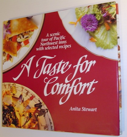Image for A Taste for Comfort: A Scenic Tour of Pacific Northwest Inns With Selected Recipes