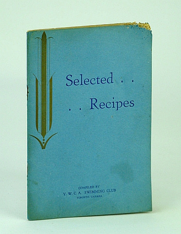 Image for Selected Recipes - Y.W.C.A. Swimming Club of Toronto