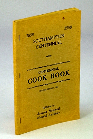 Image for Southampton Centennial Cook Book (Cookbook) 1858 - 1958