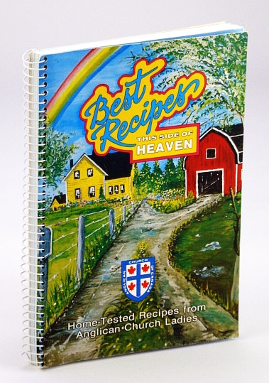 Image for BEST RECIPES THIS SIDE OF HEAVEN Home-Tested Recipes from Anglican Church Ladies