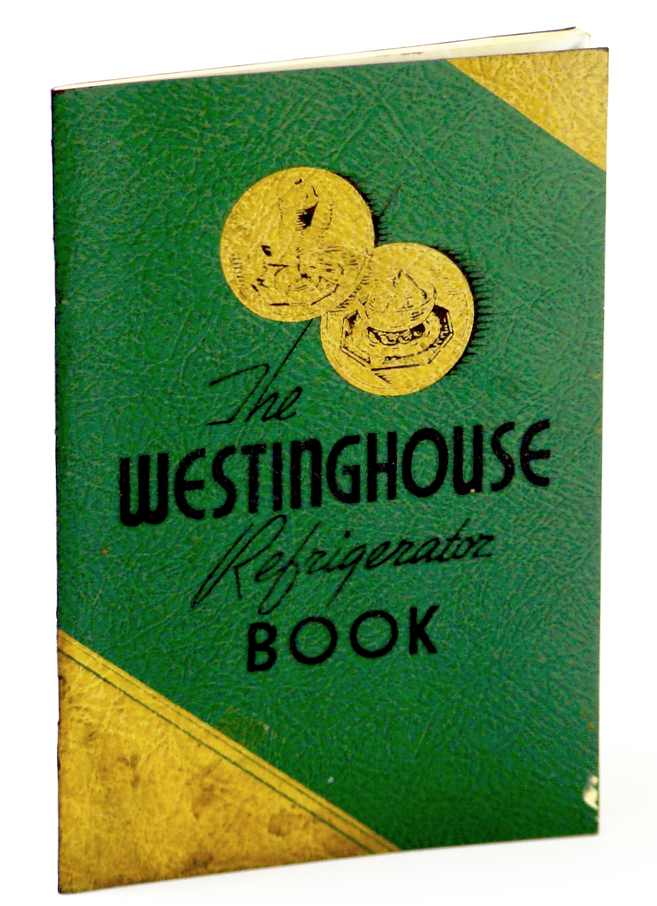 Image for The Westinghouse Refrigerator Recipe Book