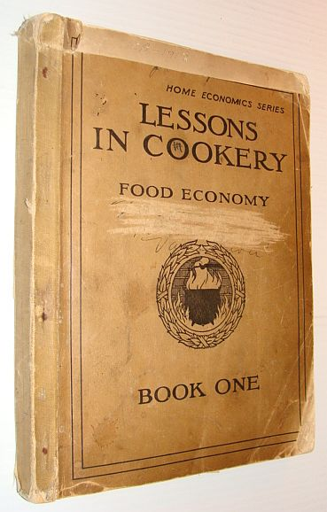 Image for Lessons in Cookery - Food Economy: Book One of the Home Economics Series