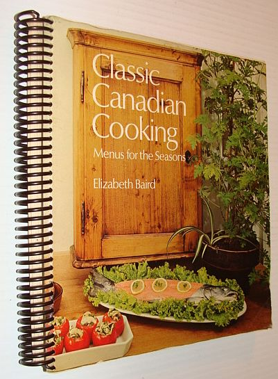 Image for Classic Canadian Cooking: Menus for the Seasons