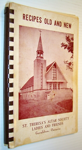 Image for Recipes Old and New - St. Theresa's Altar Society Ladies and Friends, Geraldton, Ontario - Cookbook / Cook Book