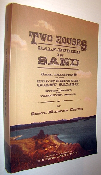 Image for Two Houses Half-Buried in Sand: Oral Traditions of the Hul'q'umi'num' Coast Salish of Kuper Island and Vancouver Island